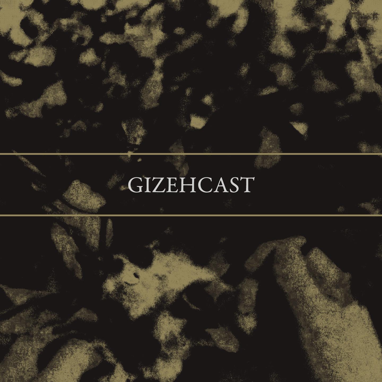 Gizehcast